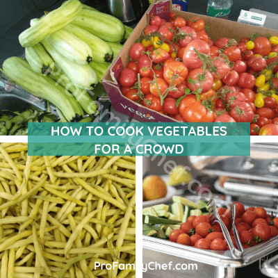 HOW TO COOK VEGETABLES FOR A CROWD