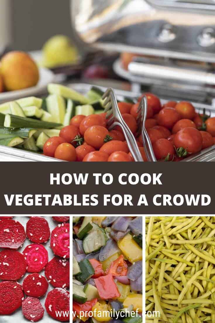 How to cook vegetables for a crowd or a group
