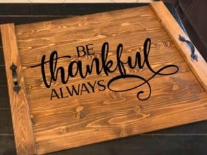 noodle board saying be thankful always