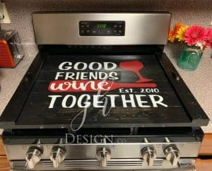 noodle board stove top saying good friends wine together est. 2020